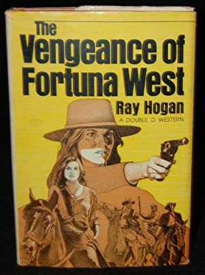 THE VENGEANCE OF FORTUNA WEST: Ray Hogan