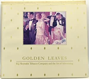 GOLDEN LEAVES: R. J. REYNOLDS TOBACCO COMPANY AND THE ART OF ADVERTISING