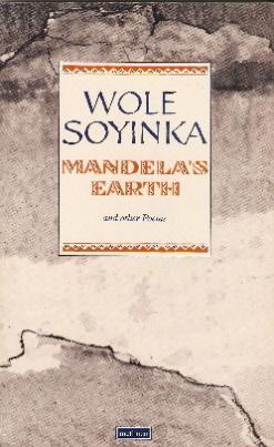 Mandela's Earth and Other Poems: Soyinka, Wole