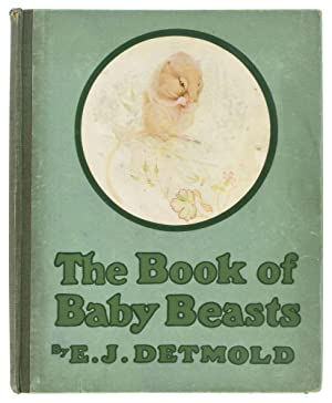 The Book of Baby Beasts. Pictures in Colour by E.J. Detmold. Descriptions by Florence E. Dugdale.