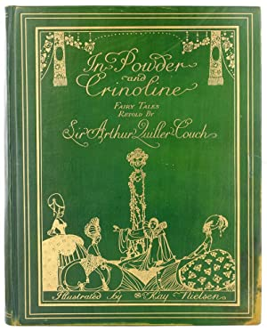 IN POWDER & CRINOLINE. Old Fairy Tales Retold by Sir Arthur Quiller-Couch.