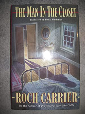 The Man in the Closet: Roch Carrier (Sheila
