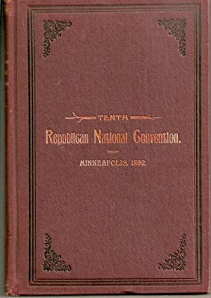 Proceedings of the Tenth Republican National Convention Held in the City of Minneapolis, Minn., J...