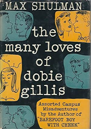 The Many Loves of Dobie Gillis: Shulman, Max, illus. by William Crawford