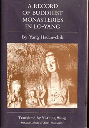 A Record of Buddhist Monasteries in Lo-Yang: Yang Hsuan-Chih, translated by Yi-t'ung Wang