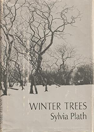Winter Trees: Plath, Sylvia