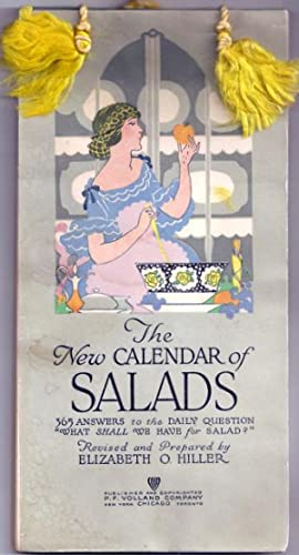 "The New Calendar of Salads: 365 Answers to the Daily Question ""What Shall We Have for Salad?&..."