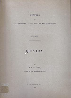 Memoirs of Explorations in the Basin of the Mississippi Volume I Quivera: Brower, J.V.