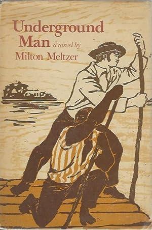 Underground Man: Meltzer, Milton