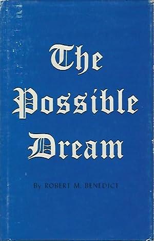 The Possible Dream: Benedit, Robert M.