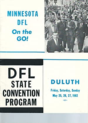 Minnesota DFL On the GO! DFL State Convention Program Duluth Friday, Saturday, Sunday May 25, 26,...