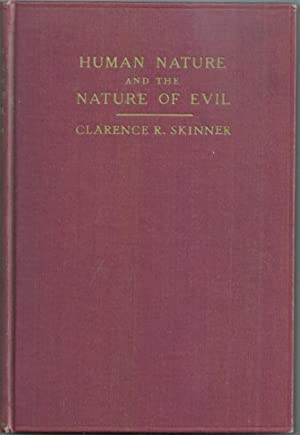 Human Nature and the Nature of Evil: Skinner, Clarence R.