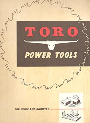 Toro Power Tools for Home and Industry: Toro Manufacturing Corporation Power Tool Division