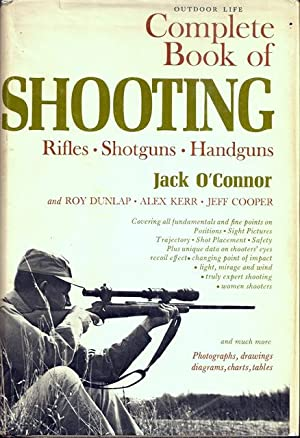 Complete Book of Shooting: Rifles, Shotguns, Handguns: O'Connor, Jack, and