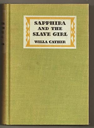 Sapphira and the Slave Girl: Cather, Willa