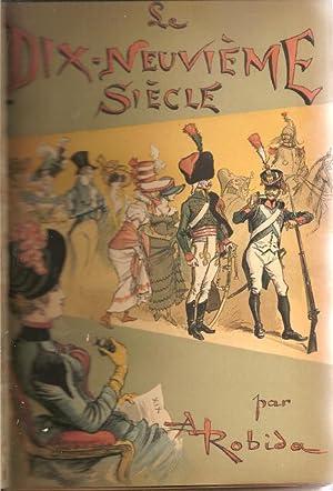 Le Dix-Neuvieme Siecle [The Nineteenth Century, The XIX Siecle]: Robida, Albert