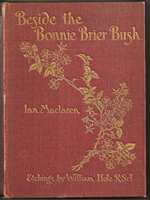 Beside the Bonnie Brier Bush: Maclaren, Ian; William Hole, engravings