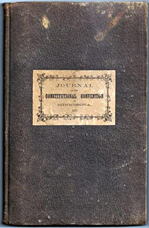 Journal of the Constitutional Convention, of the Territory of Minnesota, Begun and Held in the City...