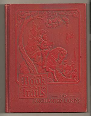 Book Trails to Enchanted Lands Volume 6: Stern, Renee B., ed.; Muiriel Fuller, assoc. ed.]