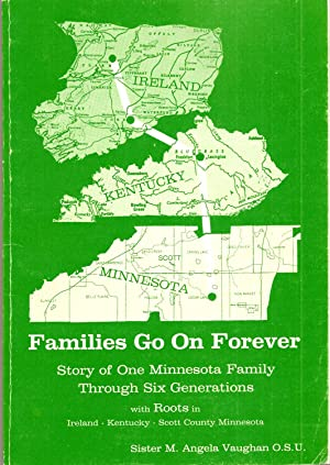 Families Go On Forever: Story of One: Vaughan, M. Angela