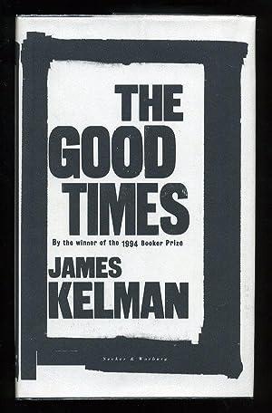 The Good Times; SIGNED 1st/1st: Kelman, James