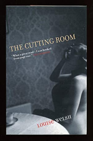 The Cutting Room; SIGNED 1st/1st: Welsh, Louise