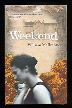 Weekend; SIGNED 1st/1st: McIlvanney, William