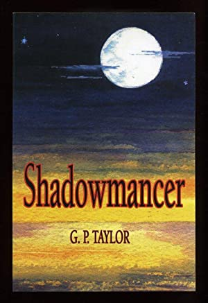 Shadowmancer; SIGNED & DATED 1st./1st: Taylor, G. P.
