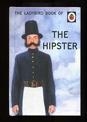 The Ladybird Book of the Hipster; 1st/1st: Joel Morris and
