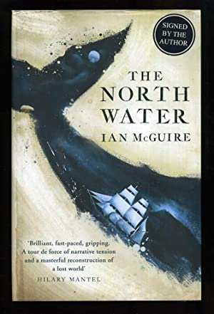 The North Water; SIGNED (Booker Prize): McGuire, Ian