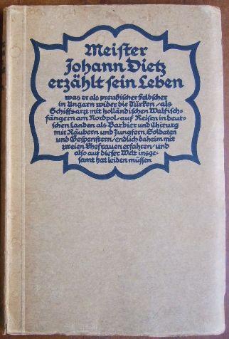 Meister Johann Dietz : des Großfürsten Feldscher und Königlicher Hofbarbier. Nach der alten Handschrift i. d. königl. Bibliothek zu berlin z. ersten Male i. Druck gegeb. von.