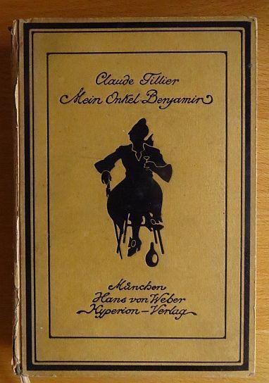 Mein Onkel Benjamin. [Uebers. v. Otto Wolfskehl.: Tillier, Claude und