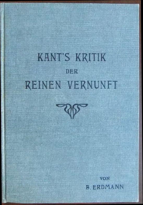 Immanuel Kant's Kritik der reinen Vernunft. Hrsg.: Kant, Immanuel und