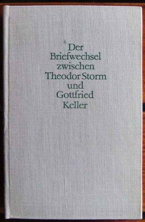 Der Briefwechsel zwischen Theodor Storm und Gottfried: Storm, Theodor, Gottfried