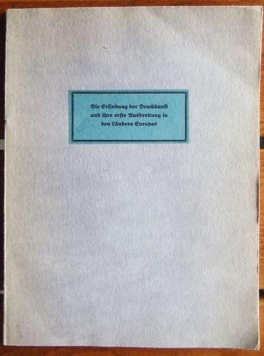 Die Erfindung der Druckkunst und ihre erste: Haebler, Konrad:
