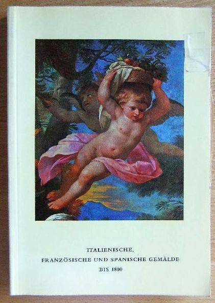 Katalog der italienischen, französischen und spanischen Gemälde: Klesse, Brigitte: