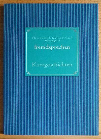Fremdsprechen. Kurzgeschichten. ; Prešover Kurzgeschichtenwettbewerb 2010 - Irsfeld, Christian [Hrsg.] und Norbert [Hrsg.] Conti