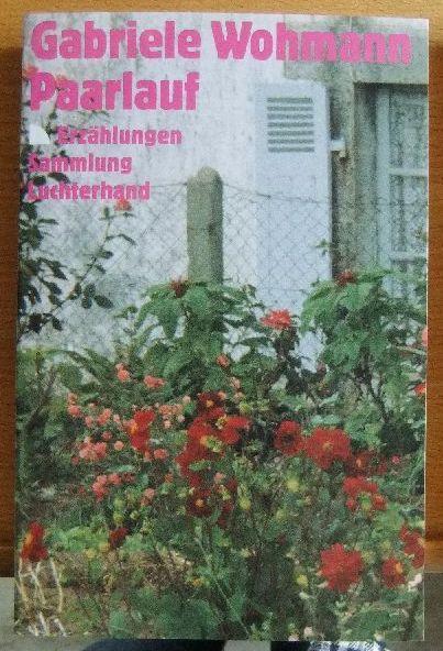 Paarlauf Erzählungen - Wohmann, Gabriele