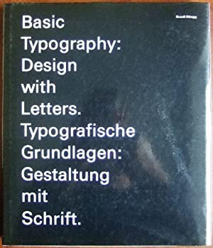 Basic typography : design with letters =: Rüegg, Ruedi [Hrsg.]: