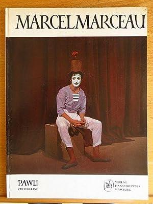 Le mime Marcel Marceau [gen. Pawli]: Bd.: Pawlikowski-Cholewa, Harald von: