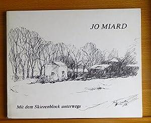 Jo Miard : mit d. Skizzenblock unterwegs.: Miard, Jo und