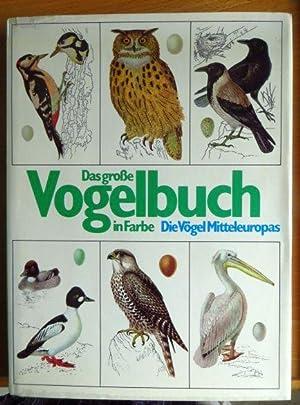 Das grosse Vogelbuch in Farbe. J. Felix.: Felix, J. und