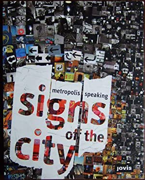 Signs of the city - metropolis speaking. [Urban Dialogues ; House of World Culture]. Ed. by Stefa...