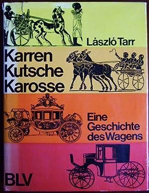 Karren, Kutsche, Karosse : Eine Geschichte d.: Tarr, László: