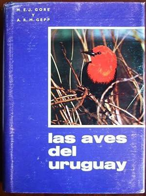 Las Aves del Uruguay.: Gore, M.E.J. und