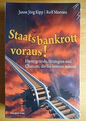 Staatsbankrott voraus! : Hintergründe, Strategien und Chancen,: Kipp, Janne Jörg