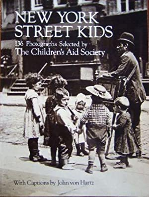 New York Street Kids. 136 Photographs selected by The Children s Aid Society. With Captions by Jo...