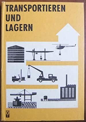 Transportieren und Lagern.: Augusta, Günther, H.-D.