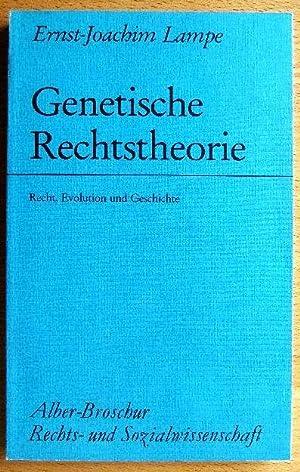 Genetische Rechtstheorie : Recht, Evolution u. Geschichte.: Lampe, Ernst-Joachim: