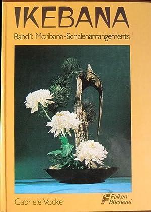 Ikebana : die Kunst, Blumen zu arrangieren.: Vocke, Gabriele:
